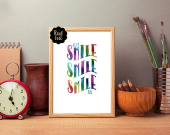 Real Foil Print, Just Smile Smile Smile, Designed with a Rainbow Foil, Choice of Colours, Real Foil Wall Art, Real Foil Print