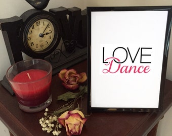 LOVE Dance quote print 5x7, WITH black 5x7 plastic frame, Love Dance quote, quote in frame, dance, dance quote, LOVE , gifts under 15