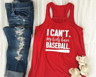 Baseball Mom Shirt/Women's Baseball Shirt/Baseball Mom/I Can't My Kids Have Baseball