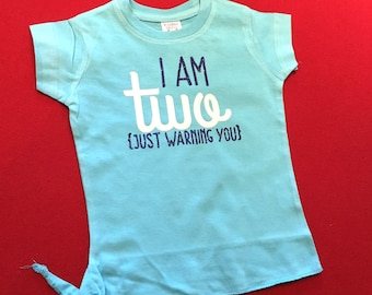Sassy Two Year Old Tee Shirt I Am Two Just Warning You Top