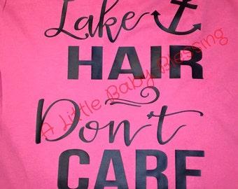 Lake Hair Dont Care tank/tee vinyl customized