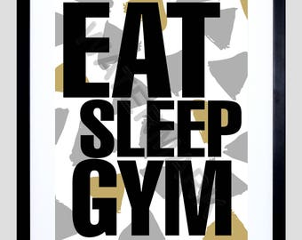 Gym Motivation / Eat Sleep Gym / Fitness Art Print / Gym Art F12X12162