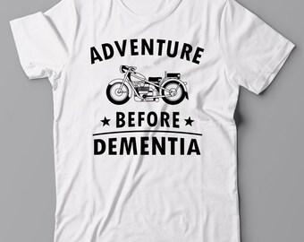 ADVENTURE BEFORE DEMENTIA T shirt - motorcycle, motorbike