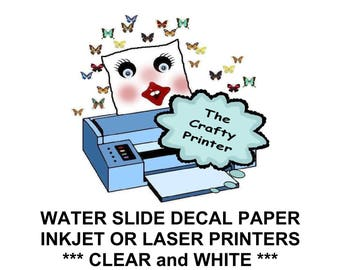 WATERSLIDE DECAL PAPER - White & Clear for Inkjet and Laser Printers - Decals Look Painted On!  Works Well For Nail Art Too!  (20 Sheets +)