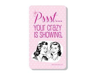 Psst Your Crazy is Showing Retro Kitchen Magnet. Best Friend Gift. Gift for Mom. Gift under 5. Stocking Stuffer. Kitchen Decor. Magnets.