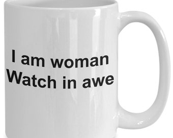 I am woman - watch in awe