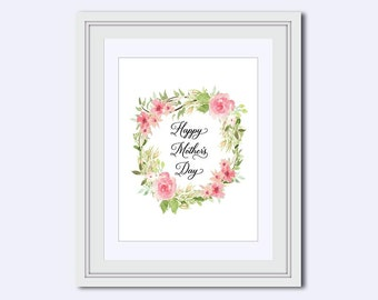 Happy Mothers Day Printable - Mothers Day print - mother wall art - gift for mother - gift for mom - pink flowers wreath - Printable Art
