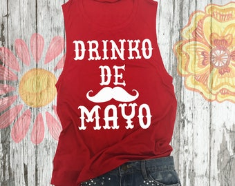 Cinco De Mayo Shirt  - Drinko De Mayo Muscle Tank. Mexican Holiday Shirt. Tequila Shirt. Margaritas Top.