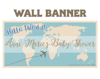Baby Shower Hello World  ~  Welcome Home Banners - World Map Banners, Birthday Banner, Custom Banners, Printed Banner