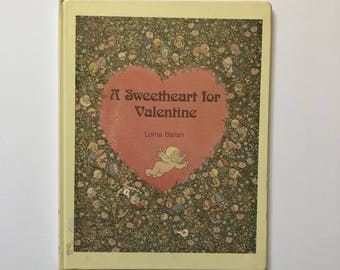 1979 A Sweetheart for Valentine Hardcover Book