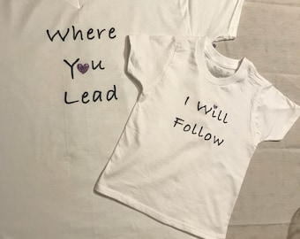 Gilmore Girls Shirt, where you lead/I will follow, mommy amd me