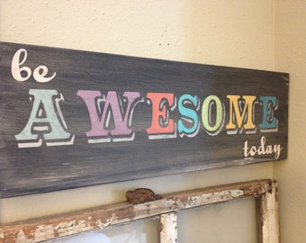 Be Awesome Today, 8x24, Canvas Wood Sign