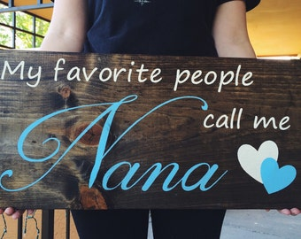 My favorite people call me... Customized wooden sign