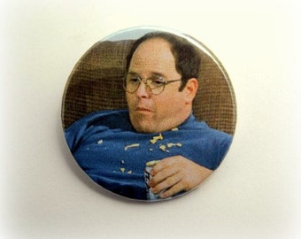 Seinfeld - George Costanza - button badge or magnet 1.5 Inch