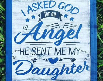 I Asked God For An Angel Sign   New Baby Sign   New Father Sign   New Mother Sign   Nursery Sign   Daughter Sign   Family Sign