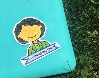 Reclaiming My Time Sticker - Feminist Laptop Sticker - Maxine Waters - Vinyl Sticker - Feminist Sticker - Vinyl Decal - Political Sticker