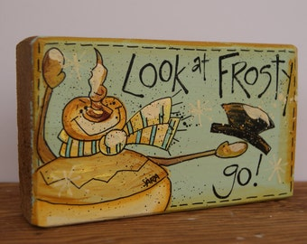 Wooden Snowman Sign, Hand Painted Wood Snowman Sign, Look At Frosty Go Snowman Decoration, Rustic Snowman Christmas Gifts, Wood Sign, Frosty