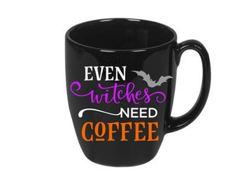 Even Witches Need Coffee Halloween Coffee Tea Mug