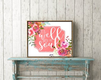 Bible Verse Wall Art digital print download - It is well with my soul - song, hymn, printable, home decor, wisdom, Christian
