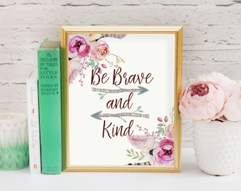 Be Brave and Kind Floral Boho Print//Printable Art//Tirbal Boho Nursery Decor//Baby Shower Gift