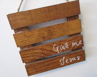 Give Me Jesus Mini Pallet Wall Decor Wall Art Hymn Art