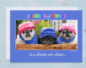 5x7 FRIENDSHIP CARD Rainbow of Friends Adorable Pug Greeting Card by Pugs and Kisses