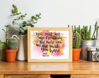 You Can't Use Up Creativity- Maya Angelou Digital Print