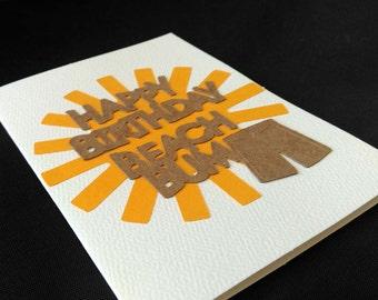 Happy Birthday Beach Bum Handmade Card, Blank Inside, Surfer Dude, Boater, Beach Lover Greeting Card