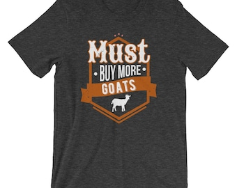 Must Buy More Goats Animals Hobby T-Shirt