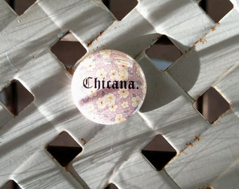 "Chicana 1"" button"