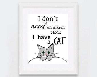 Funny Cat Art Print, I Have A Cat Digital Print, Cat Lovers Gift Idea, Quirky Home Decor, Instant Download, Funny Cats, Art Illustration