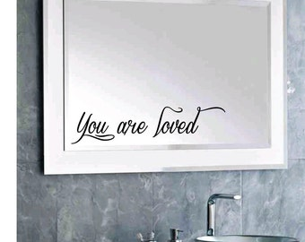 "FREE SHIPPING ""You are loved"" Custom Mirror Decal - Choose the size and color!"
