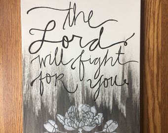 """Exodus 14:14 """"The Lord will fight for you"""" canvas