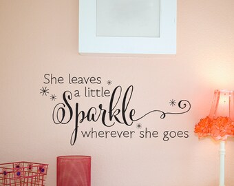 Wall Quote Decal She Leaves A Sparkle Girls Nursery Quote Kids Wall Art Decor Vinyl Wall Decal