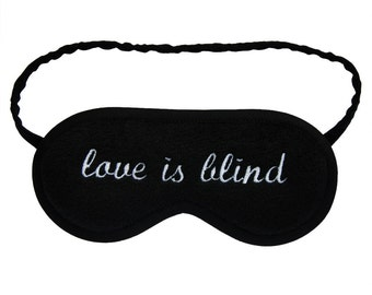 """Sleep Mask """"Love is Blind"""", Black And White text eye mask, Typography gift for him, Lettering gift for her blindfold, Minimalist sleepmask"""