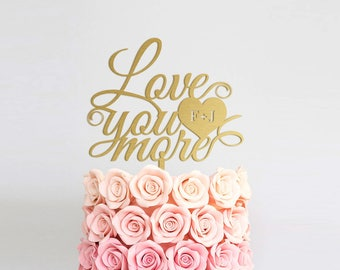 Wedding Cake Topper - Love You More Cake Topper - Initials Cake Topper - Gold Cake Topper - Rustic Cake Topper Love - Monogram Cake Topper