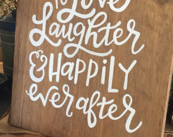 love and laughter, Wedding sign, wedding decor, farmhouse wedding, barn wedding, handpainted sign, happily ever after sign, bridal shower