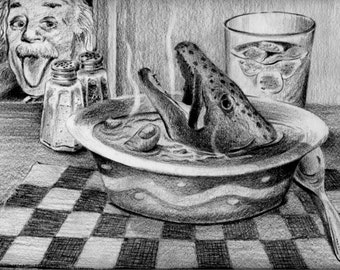 Fish Head Soup... 8 X 10 Funny Pencil Drawing Art Print with Albert Einstein by Barry Singer