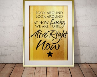 Hamilton Musical Quote Lucky to be Alive Right Now Typography Poster Print