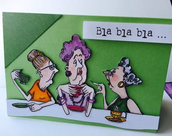 "card 3 grannies take tea and ""blah blah blah..."""