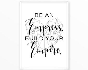 Empress Print, motivational, minimalism, scandinavian Poster, Quotes, printable, Typography, Poster, Inspirational Home Decor, gift