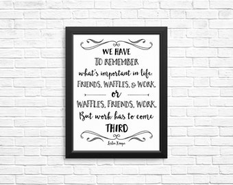 CUSTOMIZABLE Friends, Work, Waffles, Leslie Knope. Parks and Rec, Quotes, Wall Art Typography, Black and White