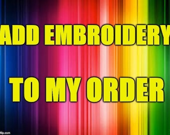 Add Embroidery To My Order