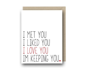 Funny I Love You Card - I Met You I Liked You - Birthday Card, Card for Boyfriend, Anniversary Card, I Love You Card, Funny Valentine Card