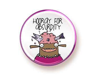 Hooray for Absurdity - round magnet