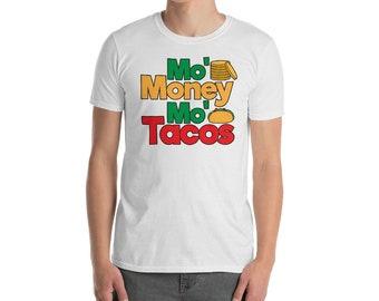 Mo Money Mo tacos Men Women Boy Girl Cinco De Mayo T Shirt