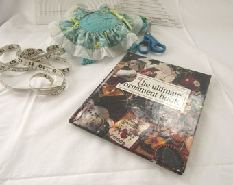 The Ultimate Ornament Book, Leisure Arts Memories in the Making Series, 1996 Excellent Condition