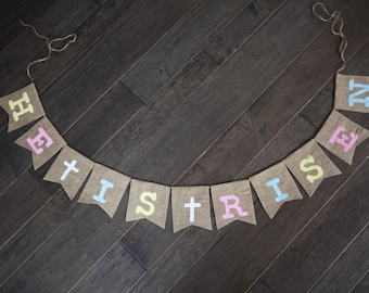 He is Risen / Easter Banner/ Custom Burlap Banner / Easter Burlap Banner / Easter Decoration
