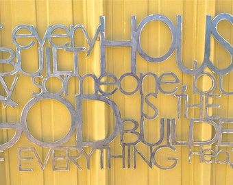 Metal Scripture Wall Hanging- For every house is built by someone but God is the builder of everything Heb. 3:4