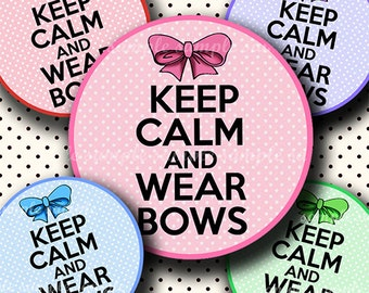 INSTANT DOWNLOAD Keep Calm And Wear Bows (611) 4x6 Bottle Cap Images Digital Collage Sheet for bottlecaps hair bows bottlecap images
